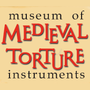The Museum of Medieval Torture Instruments